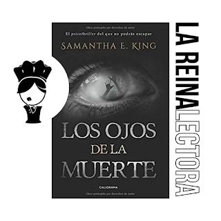 reseña del libro los ojos de la muerte de Samantha E. King