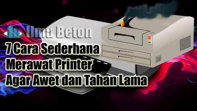 7 Cara Sederhana Merawat Printer Agar Awet dan Tahan Lama