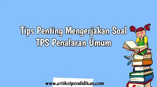 Tips Penting Mengerjakan Soal TPS Penalaran Umum