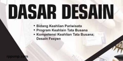 Rpp Dasar Desain Tata Busana Kurikulum 2013 Revisi 2017/2018 dan Rpp 1 Lembar 2019/2020/2021 Kelas X Semester 1 dan 2