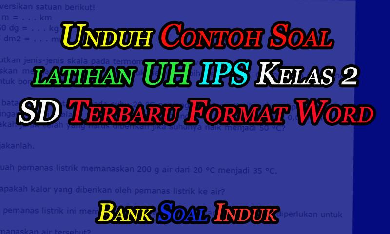 Unduh Contoh Soal Latihan UH IPS Sekolah Dasar Kelas 2 Format word - October 18, 2016 at 12:44AM