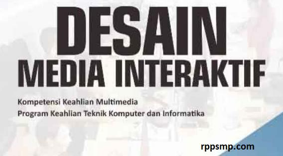 Rpp Desain Media Interaktif Kurikulum 2013 Revisi 2017/2018 dan Rpp 1 Lembar 2019/2020/2021 Kelas XII Semester 1 dan 2