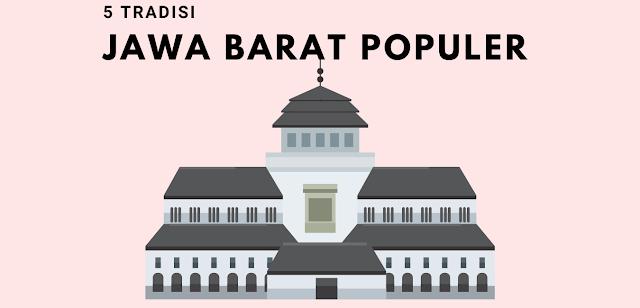 5 Adat Istiadat Suku Jawa Barat Yang Masih di Lestarikan