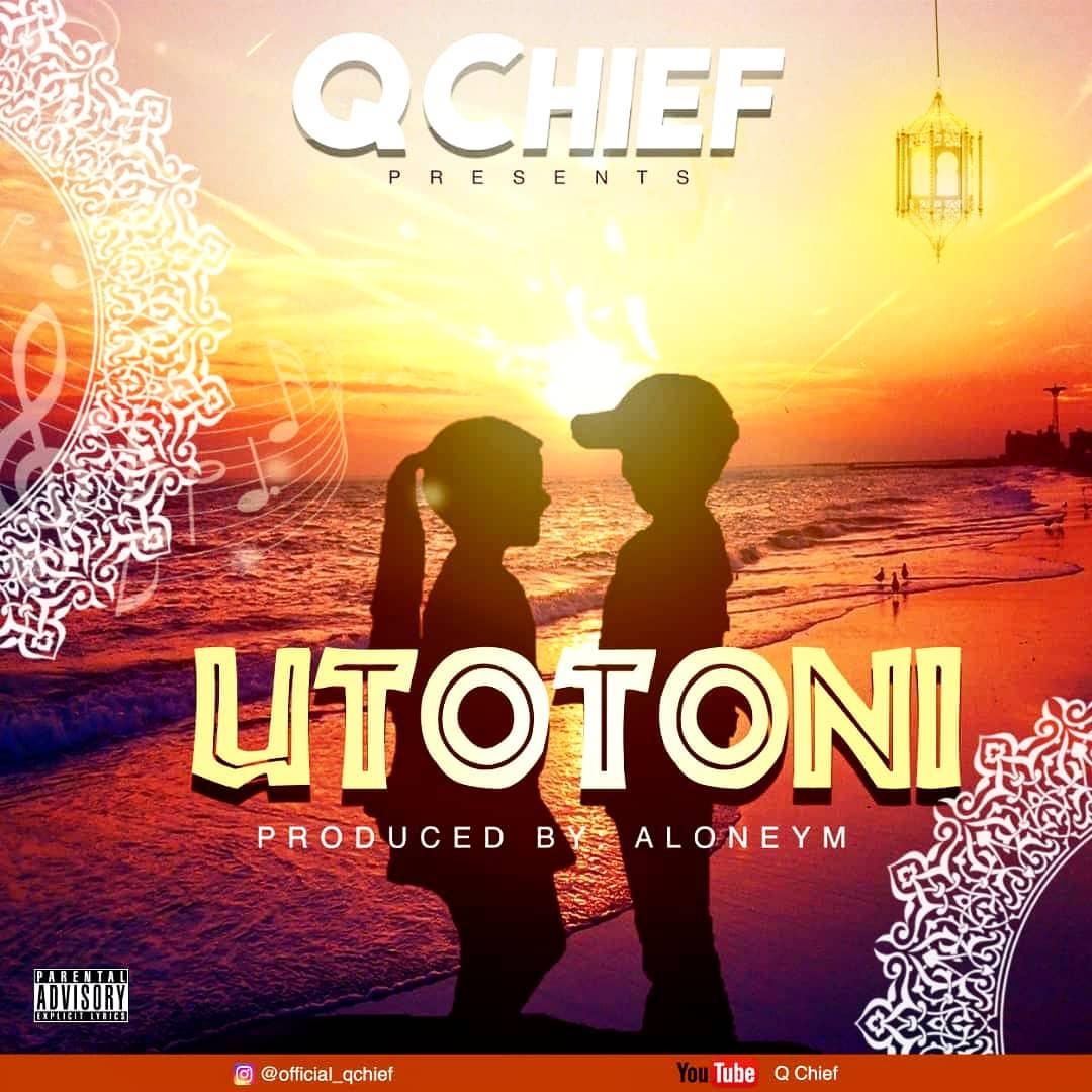 Q Chief – Utotoni