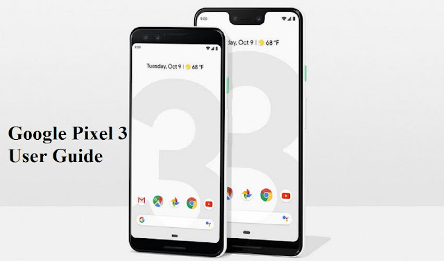 5 Simple Tips on Google Pixel 3 User Guide to Follow