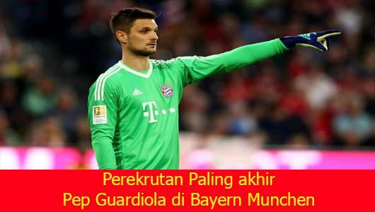 Perekrutan Paling akhir Pep Guardiola di Bayern Munchen