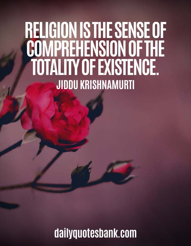 Jiddu Krishnamurti Quotes On God and Religious