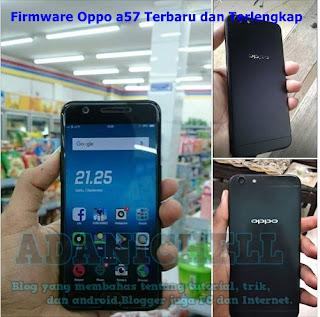 Firmware Oppo a57 Terbaru dan Terlengkap
