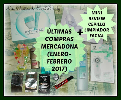 Últimas compras Mercadona(Enero-Febrero 2017) + Mini Review Cepillo Limpiador facial