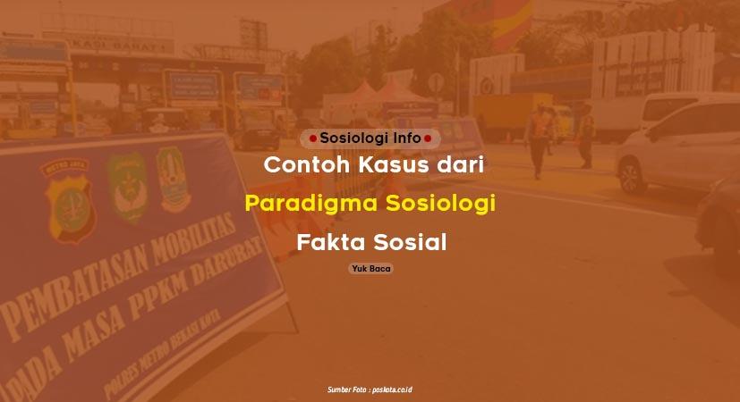 Contoh Kasus dari Paradigma Sosiologi Fakta Sosial di Masyarakat