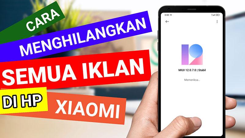 Cara Menghilangkan Semua Iklan di HP Xiaomi Mi, Redmi, Poco MIUI12 Terbaru