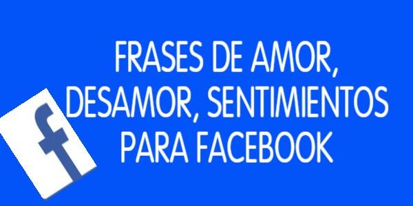 FRASES DE AMOR, DESAMOR, SENTIMIENTOS PARA FACEBOOK