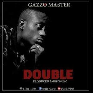 Download Mp3 | Gazzo Master - Double