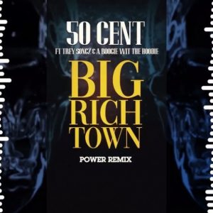 50 Cent ft Trey Songz & A Boogie wit da Hoodie -  Big Rich Town Power *Remix*