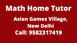Maths  Home Tutor in Asian Games Village Delhi