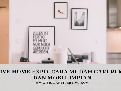 Drive Home Expo, Cara Mudah Cari Rumah dan Mobil Impian