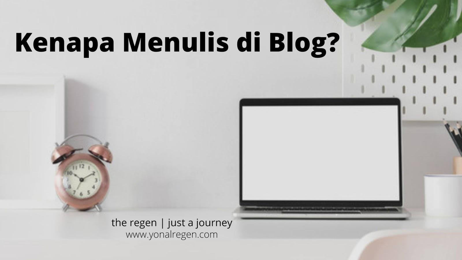 kenapa menulis di blog?