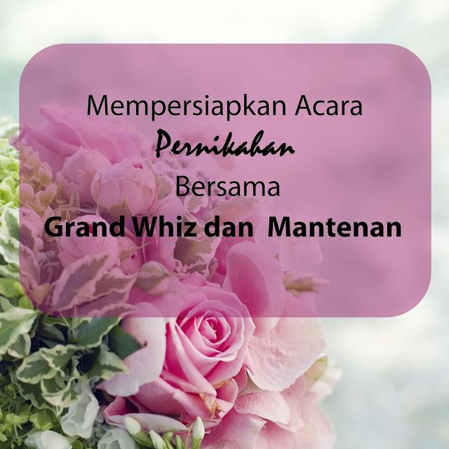 Mempersiapkan Acara Pernikahan Bersama Grand Whiz dan Mantenan App