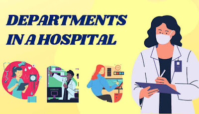 Departments in a hospital, hospital administration, technical departments, Nursing Department, clinical departments