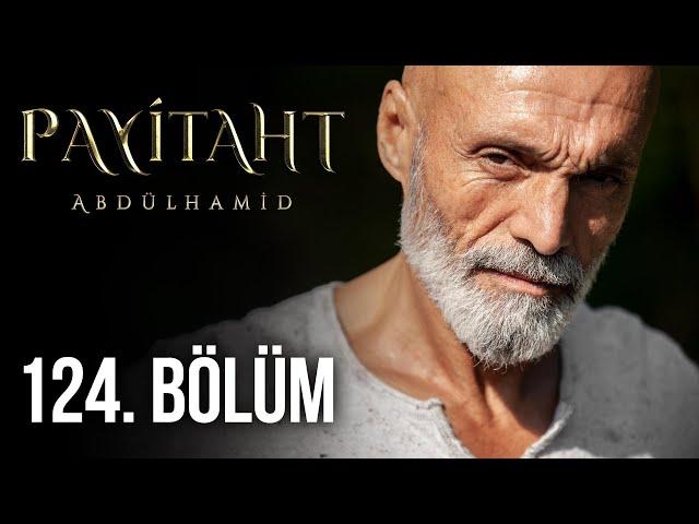 Sultan Abdul Hamid Episode 124