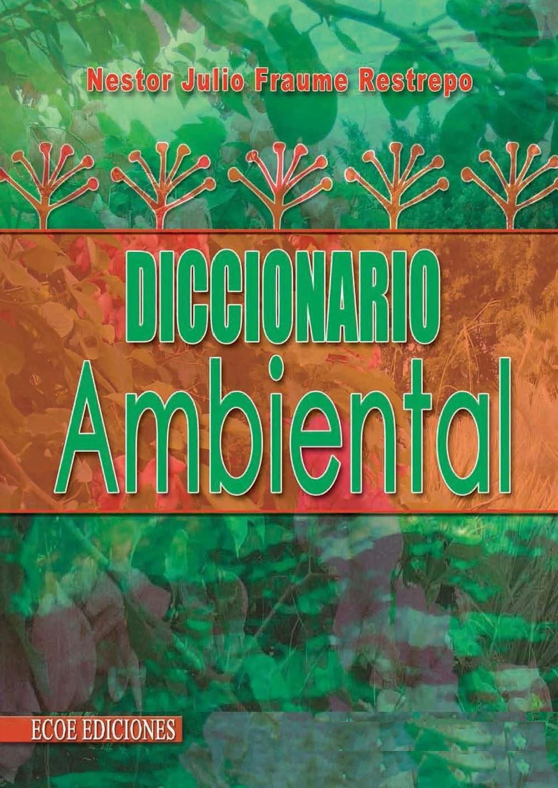 Diccionario ambiental – Nestor Julio Fraume