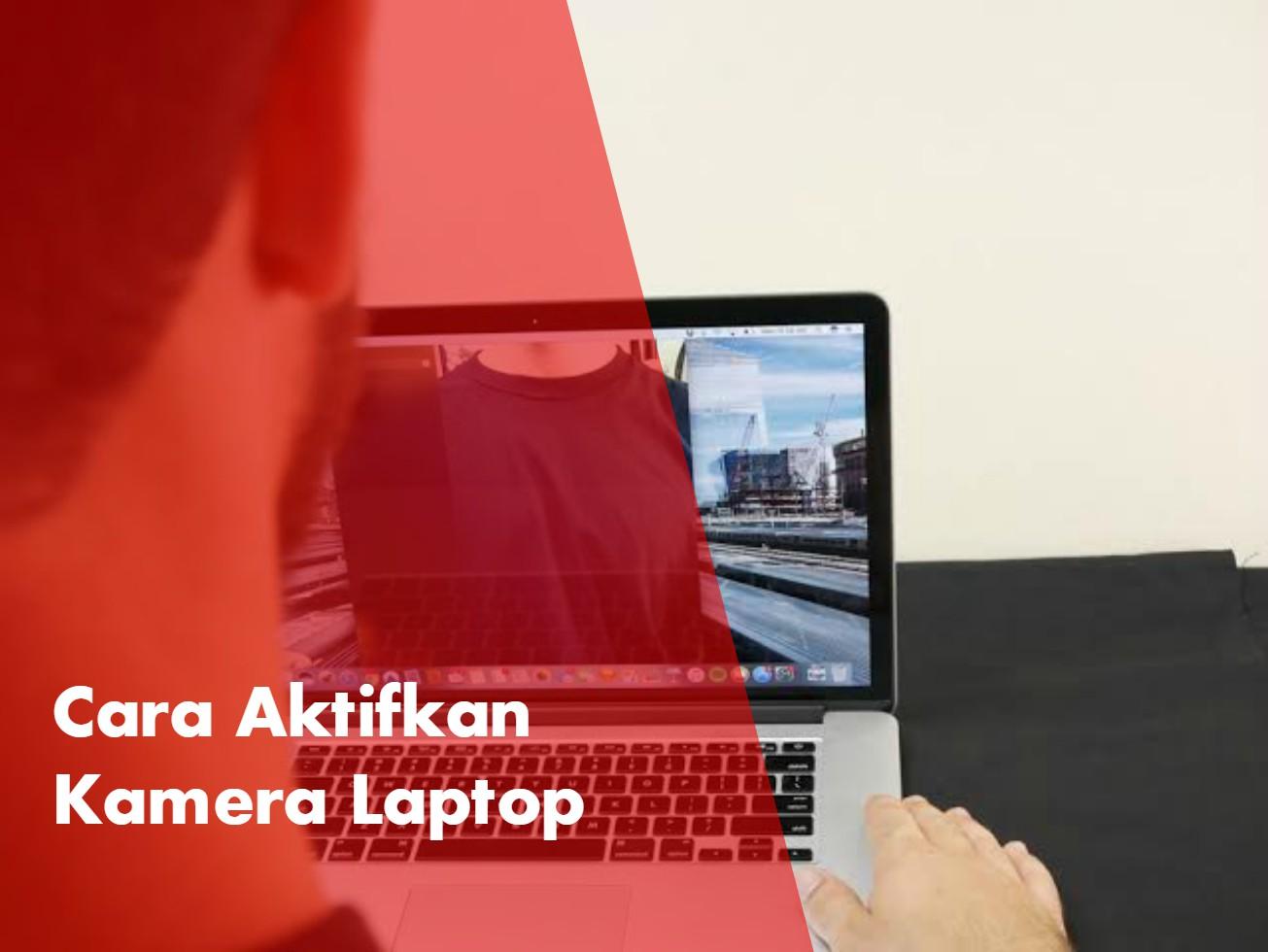 cara-mengaktifkan-kamera-laptop