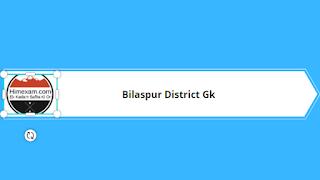 Bilaspur District Gk