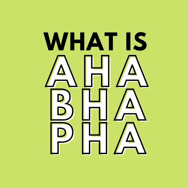What is AHA, BHA, PHA