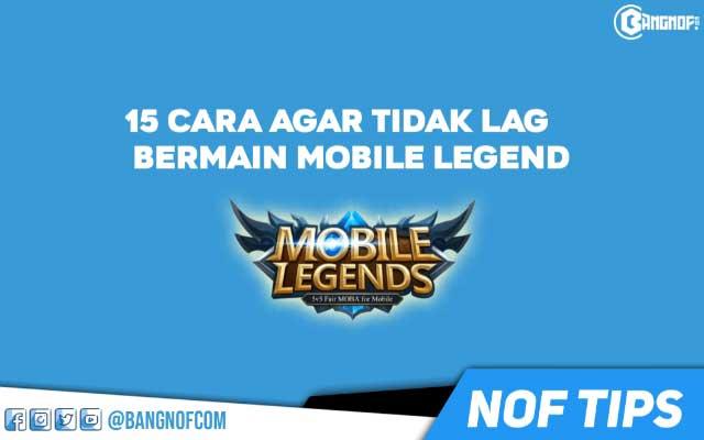 Ampuh Banget !!15 tips atasi lag saat bermain mobile legend terbaru 2019