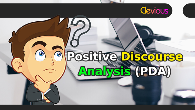 Positive Discourse Analysis (PDA) - Clevious Discourse