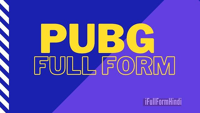 Full Form of PUBG