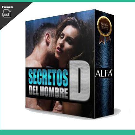Secretos del Hombre D – El Método Alfa