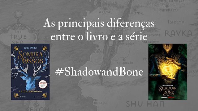 Diferenças entre a série e os livros - Sombra e Ossos