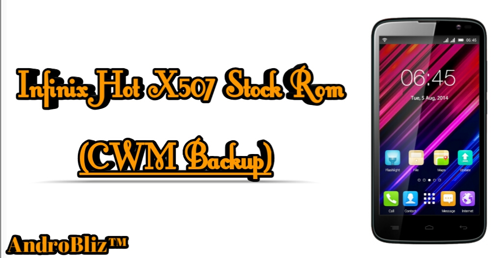 CWM Stock Rom Backup for Infinix hot x507 ~ Mods Firmware