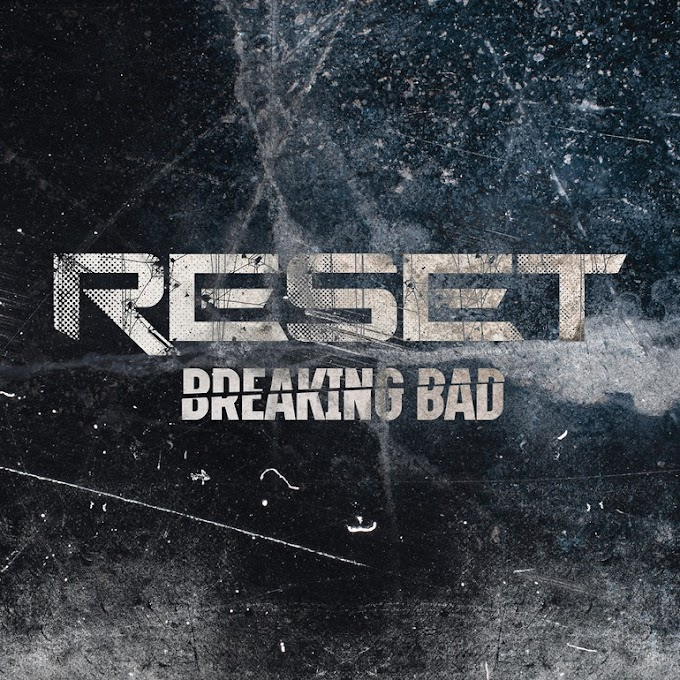 "Reset stream new song ""Breaking Bad"""