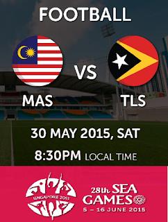 Live streaming Malaysia Vs Timor Leste 30 Mei 2015