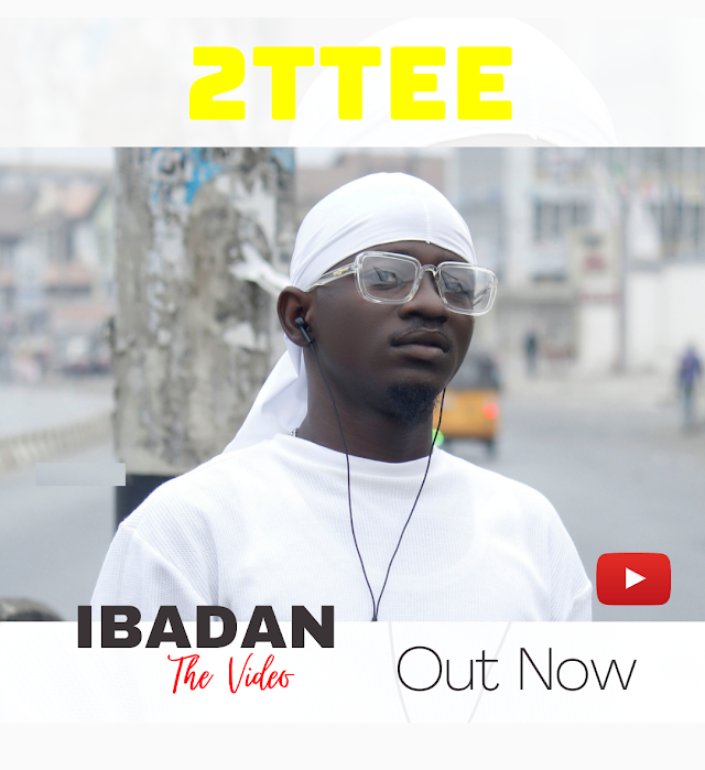 """New Music from 2ttee [Audio + Video] titled """"IBADAN"""""""