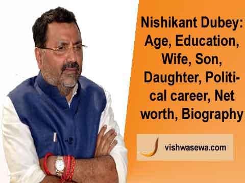 Nishikant Dubey: Age, Education, Wife, Son, Net worth, Political career, Biography