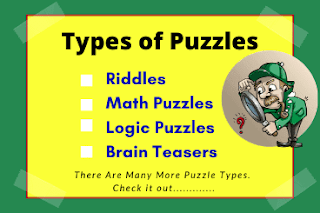 There are many types of puzzles. Check it out.....