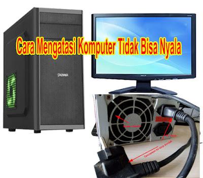 Komputer tidak bisa nyala