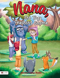 Nana, the Yoga Teaching Gnome - A whimsical children's book by Jennifer Lang Boehl