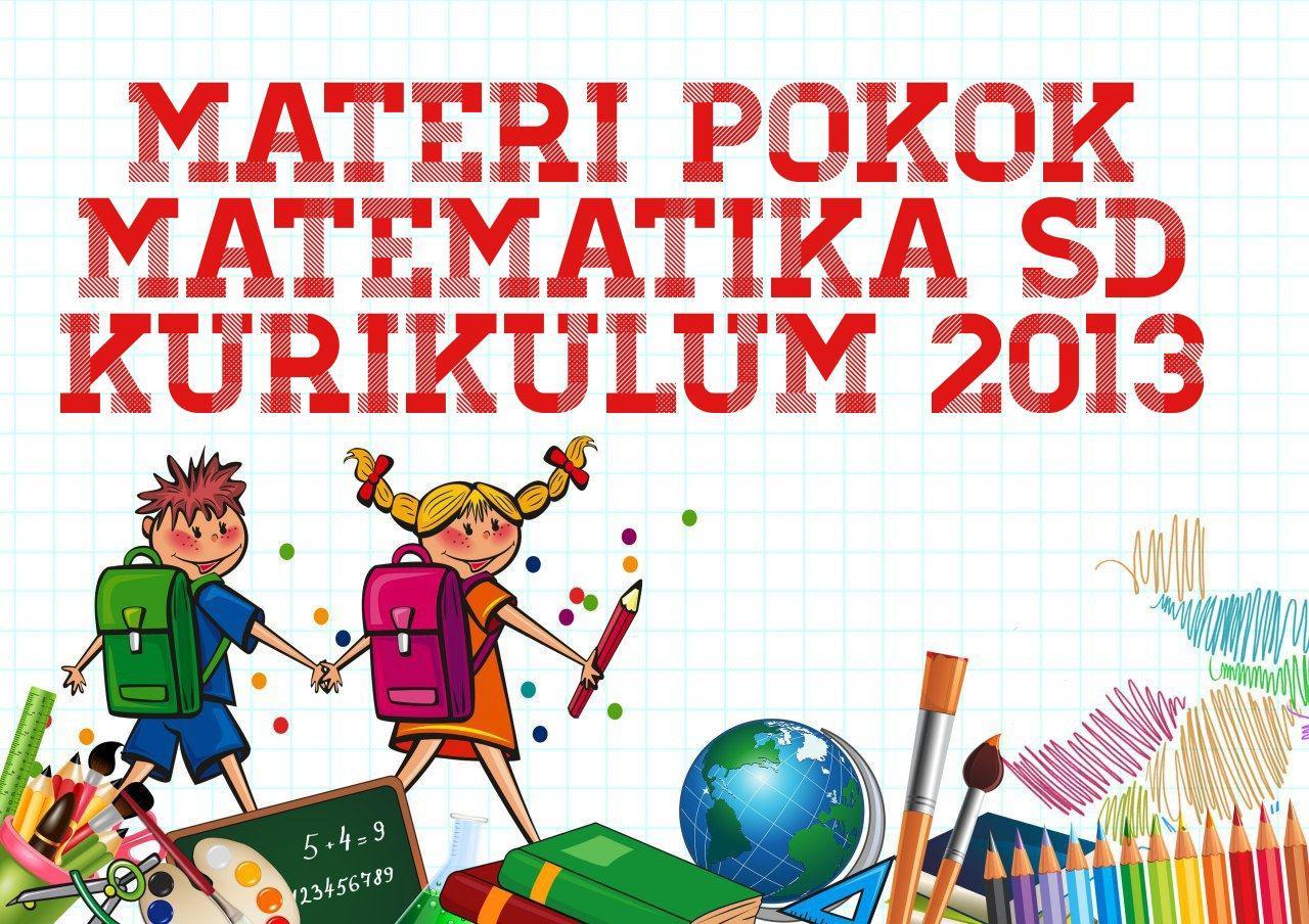 Urutan Materi Pokok Pembelajaran Matematika SD Kurikulum 2013