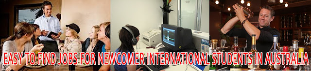 Easy to find jobs for newcomer International Students in Australia