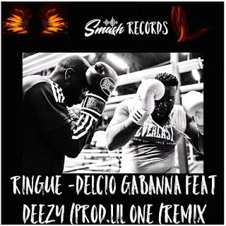Delcio Gabanna feat Deezy wonder - Ringue (prod.Lil one )remix