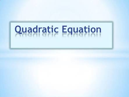 QUADRATIC EQUATION EBOOK AND SOLVED EXAMPLE MATERIAL