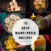 19 BEST BARFI - PEDA RECIPES