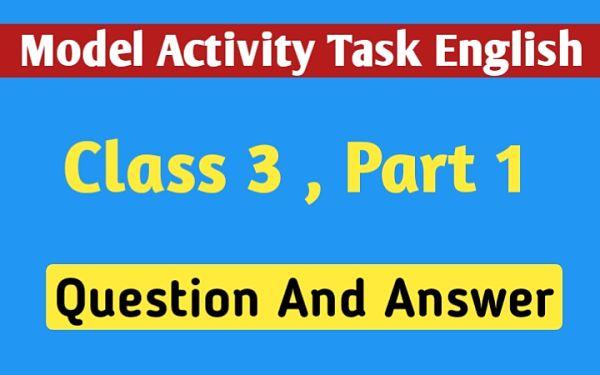 তৃতীয় শ্রেণির ইংরেজি মডেল অ্যাক্টিভিটি টাস্ক এর সমস্ত প্রশ্ন এবং উত্তর পার্ট 1 । Class 3 English Model Activity Task Part 1 |   A peacock has ..| NewsKatha.com