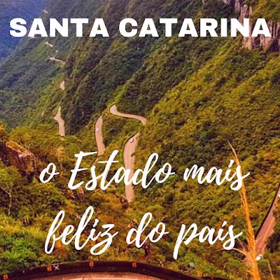 Santa Catarina O Estado mais feliz do Brasil