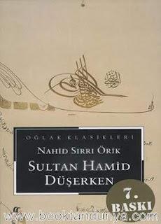 Nahid Sırrı Örik - Sultan Hamid Düşerken