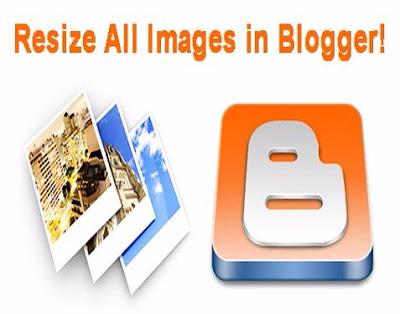 Thay đổi kích thước định dạng ảnh trong blogspot không cần công cụ